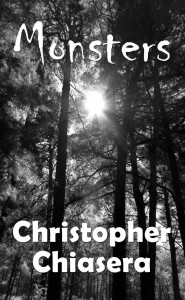"Chris Chiasera wrote ""Monsters"""